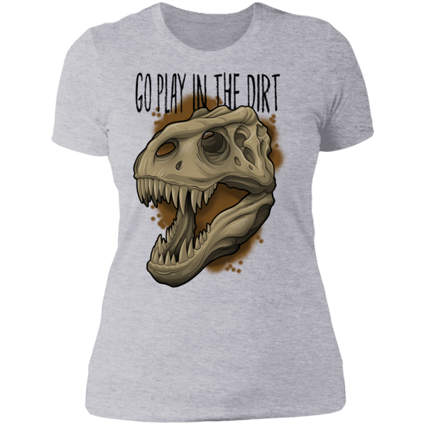 Women's Go Play in the Dirt T-Rex Funny T-Shirt