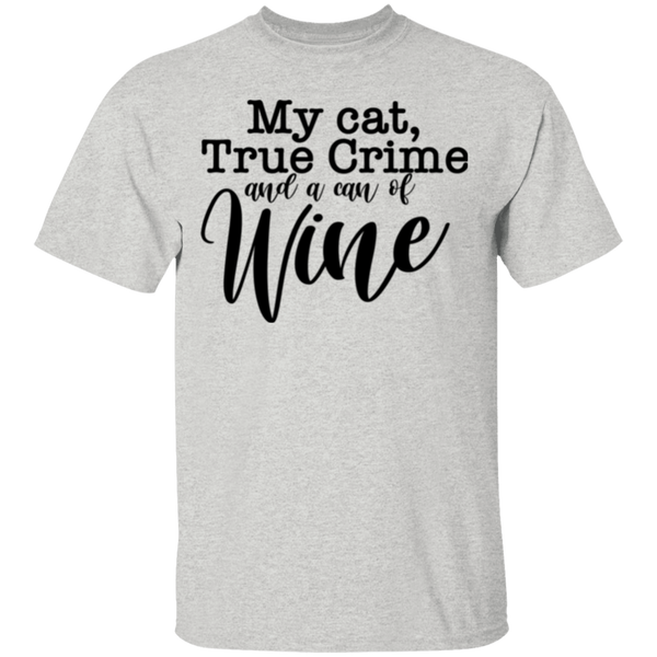 My Cat, True Crime and a Can of Wine T-Shirt
