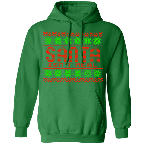 Santa Isn't Real Ugly Christmas Pullover Hoodie