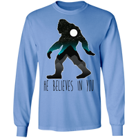 Bigfoot Sasquatch He Believes in You Funny Long Sleeve T-Shirt
