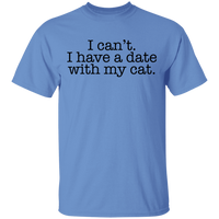I can't. I have a date with my cat. T-Shirt