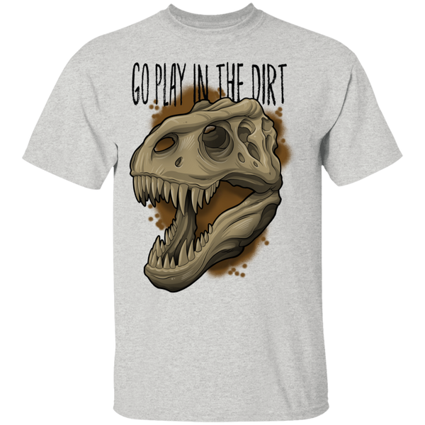 Go Play in the Dirt T-Rex Funny T-Shirt