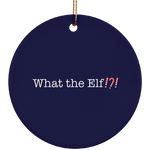 What the Elf!?! Funny Christmas Ceramic Ornament