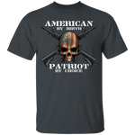American by Birth Patriot by Choice American Flag Skull T-Shirt