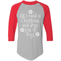 All I need is Christmas and dogs. Lots of dogs. Ugly Christmas Baseball Raglan T-Shirt