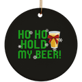 Ho Ho Hold My Beer! Ugly Christmas Ceramic Ornament