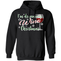 I'm dreaming of a Wine Christmas Ugly Christmas Pullover Hoodie