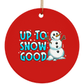 Up To Snow Good Snowman Funny Christmas Ceramic Ornament