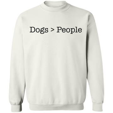 Dogs > People Crewneck Pullover Sweatshirt