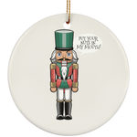 Nut Cracker Put Your Nuts In My Mouth Ugly Christmas Ceramic Ornament