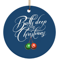 Balls deep in Christmas Funny Christmas Ceramic Ornament