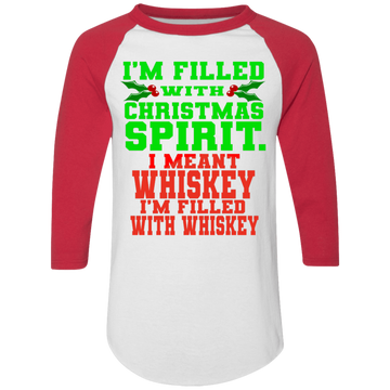 I'm Filled With Christmas Spirit. I Mean Whiskey Ugly Christmas Baseball Raglan T-Shirt