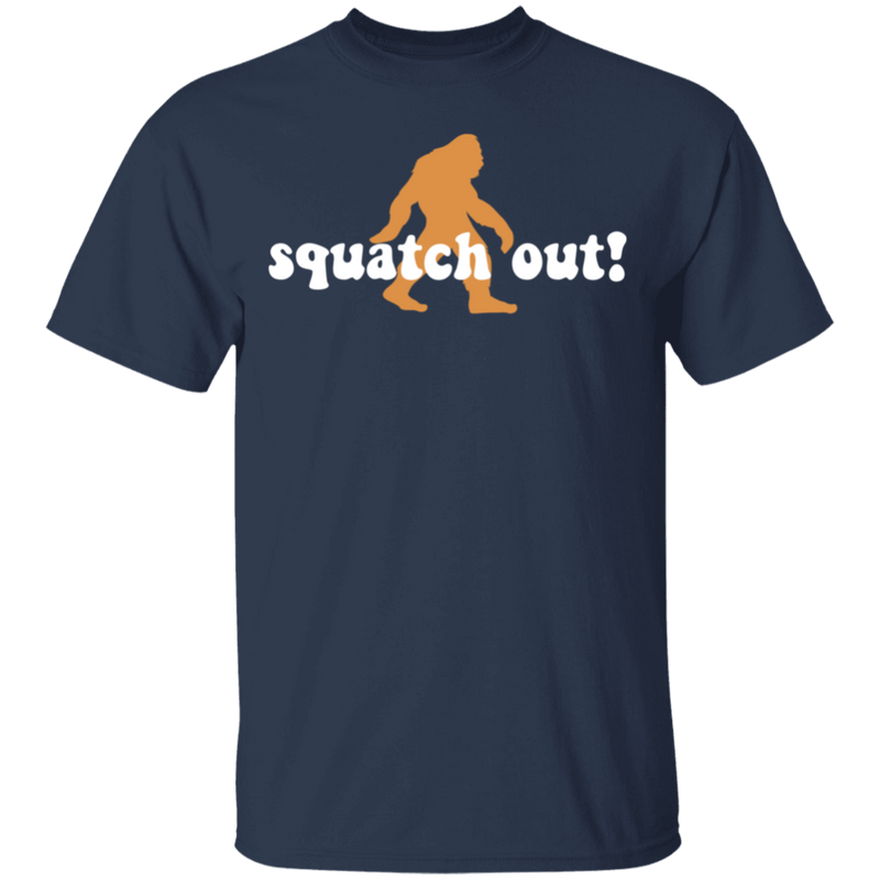Squatch Out! Funny Sasquatch T-Shirt