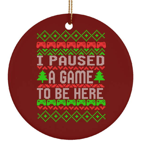 I Paused A Game To Be Here Funny Ugly Christmas Ceramic Ornament