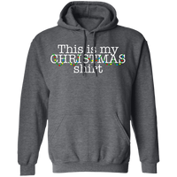 This is my CHRISTMAS shirt Ugly Christmas Pullover Hoodie