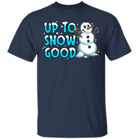 Up To Snow Good Funny Snowman Ugly Christmas T-Shirt
