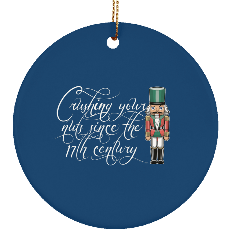 Crushing your nuts since the 17th century Nut Cracker Christmas Ceramic Ornament