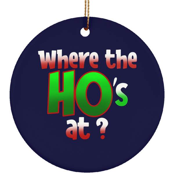 Where the Ho's at? Funny Christmas Ceramic Ornament