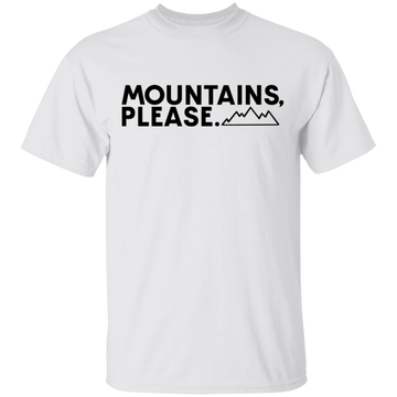 Mountains, Please. Hiking Mountains Nature T-Shirt
