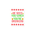 He Sees You When Your Drinking Santa Claus Christmas Sticker