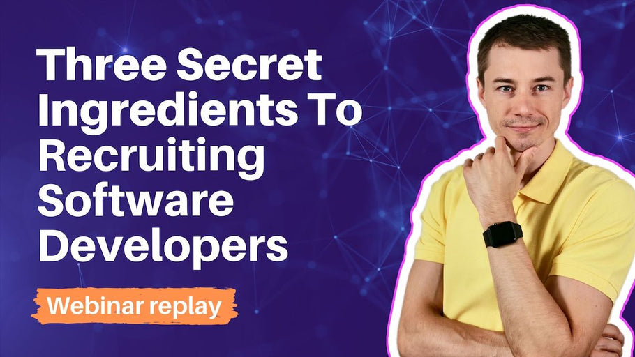 Three Secret Ingredients To Recruiting Software Developers