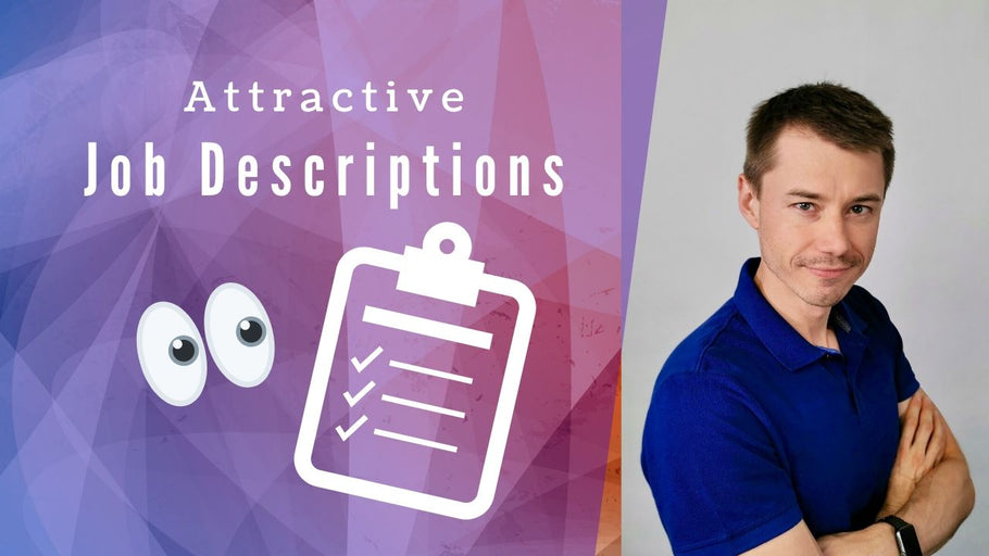 Three Tips For Making Job Descriptions More Attractive
