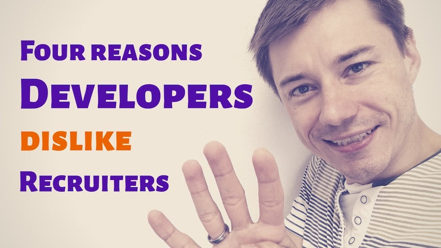 Four reasons why do developers dislike IT recruiters