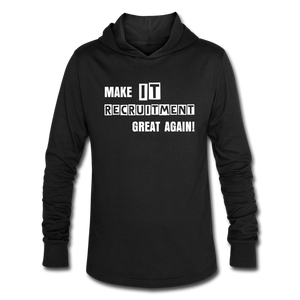 Make IT Recruitment Great Again | Unisex Tri-Blend Hoodie Shirt - black