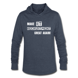 Make IT Recruitment Great Again | Unisex Tri-Blend Hoodie Shirt - heather blue