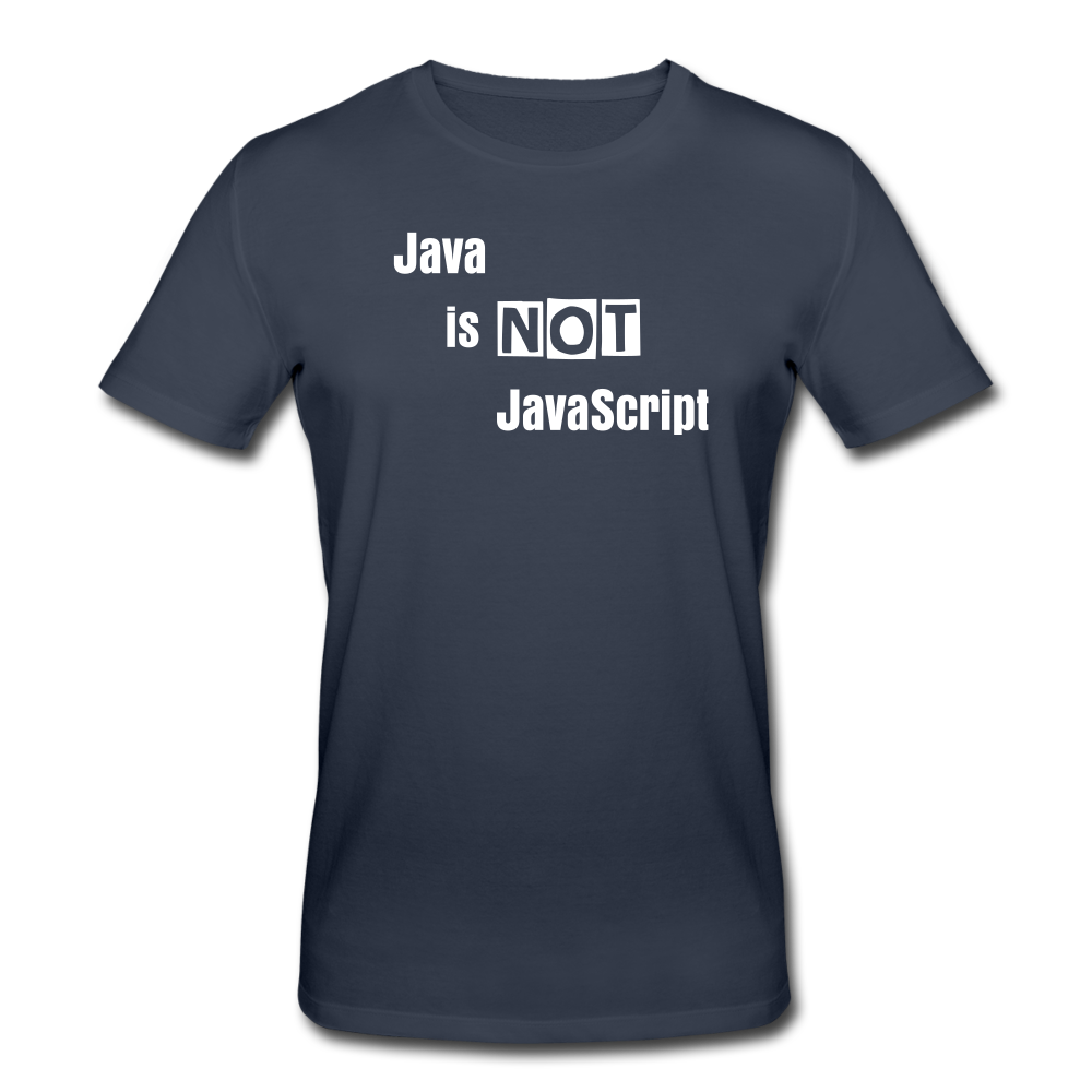 Java is Not JavaScript | Men's Organic T-Shirt by Stanley & Stella - navy
