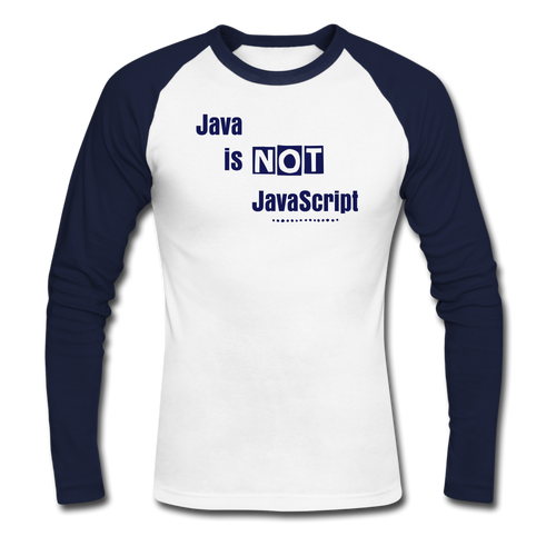 Java Is Not JavaScript | Men's Long Sleeve Baseball T-Shirt - white/navy