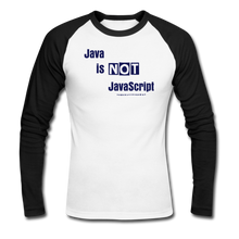 Load image into Gallery viewer, Java Is Not JavaScript | Men's Long Sleeve Baseball T-Shirt - white/black
