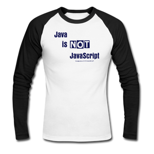 Java Is Not JavaScript | Men's Long Sleeve Baseball T-Shirt - white/black