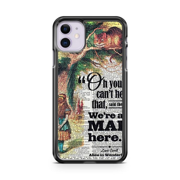Alice in Wonderland Quote Disney Were All iphone 5/6/7/8/X/XS/XR/11 pro case cover