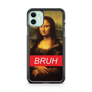 BRUH MONA LISA iphone 5/6/7/8/X/XS/XR/11 pro case cover