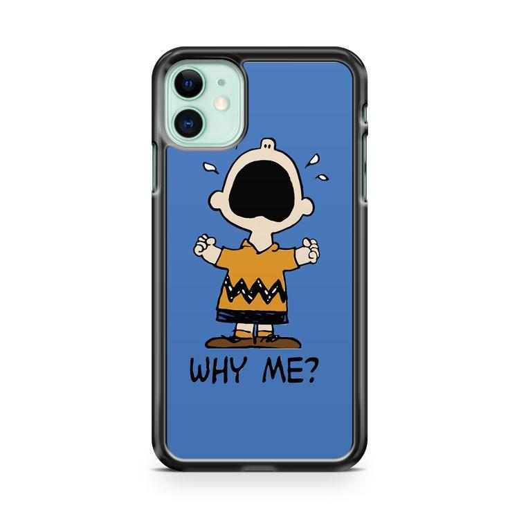 WHY ME CHARLIE BROWN iphone 5/6/7/8/X/XS/XR/11 pro case cover