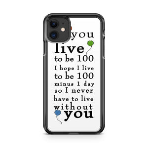 Winnie the Pooh Live to be 100 Quote iphone 5/6/7/8/X/XS/XR/11 pro case cover