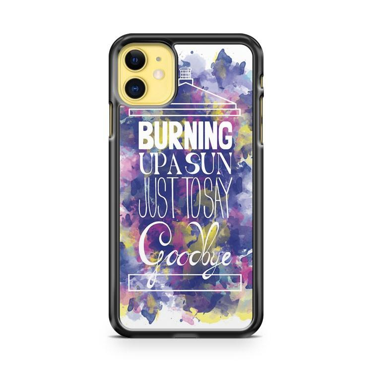 Burning Up A Sun Just To Say Goodbye iphone 5/6/7/8/X/XS/XR/11 pro case cover - Goldufo Case