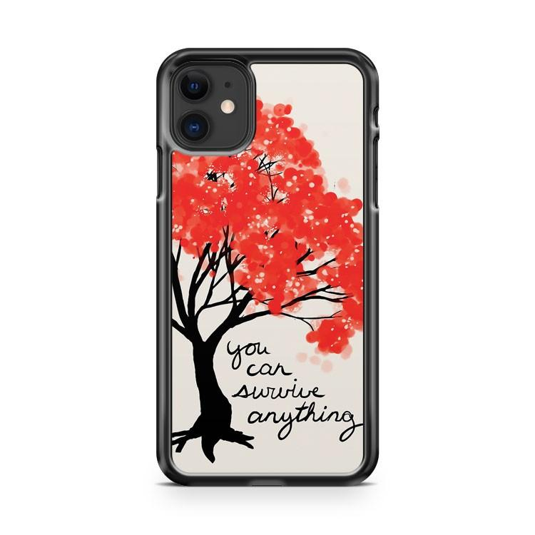 You Can Survive Anything Tree iphone 5/6/7/8/X/XS/XR/11 pro case cover