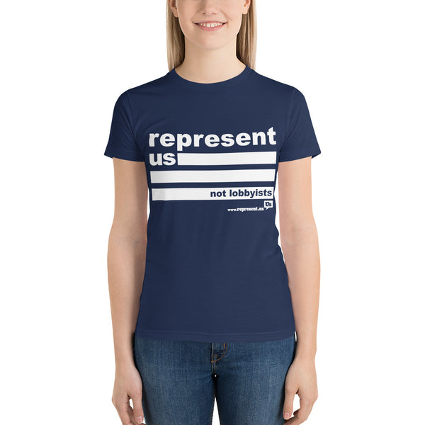 Represent US, Not Lobbyists Women's T-shirt