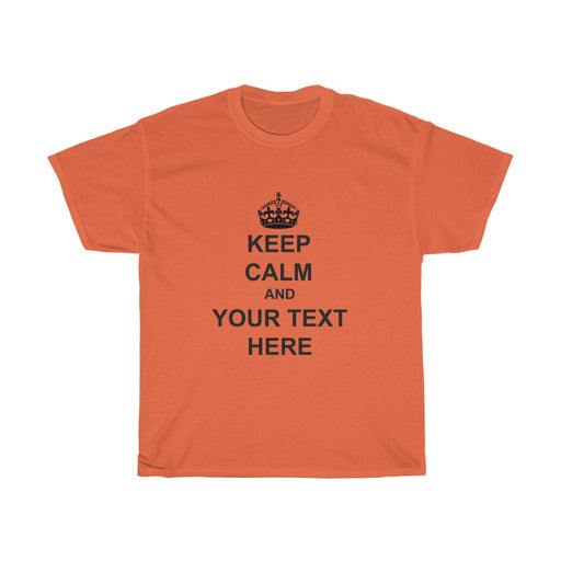 Keep Calm And YOUR CUSTOM TEXT HERE