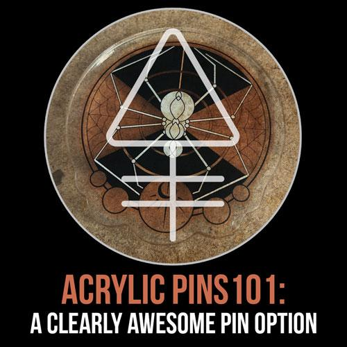Acrylic Pins 101: A Clearly Awesome Pin Option | Alchemy Merch
