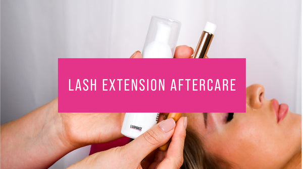 Lash Extension Aftercare