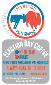 """Let's Get This Party Started"" Election Day Coffee; 12oz [FREE SHIPPING]"