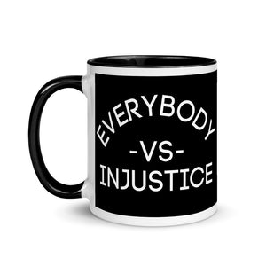 """Everybody VS Injustice"" Coffee Mug; 11oz"