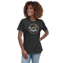 "Load image into Gallery viewer, ""Be the Light"" Women's Relaxed T-Shirt"