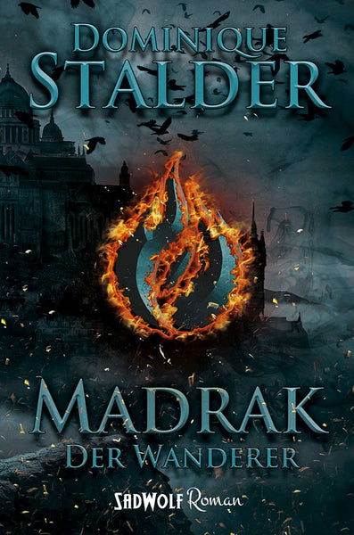 Der Wanderer: Madrak (Band 2) von Dominique Stalder