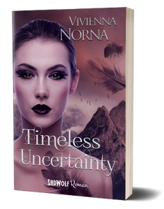 Timeless Uncertainty (Timeless, Band 2) von Vivienna Norna