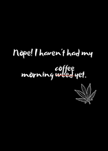Load image into Gallery viewer, Morning weed