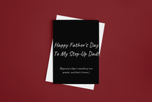 Load image into Gallery viewer, Happy Father's Day, Step-Up Dad